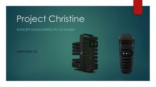 P roject Christine