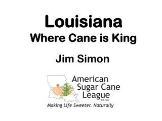 Louisiana Where Cane is King