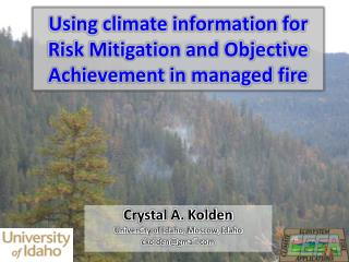 Using climate information for Risk Mitigation and Objective Achievement in managed fire