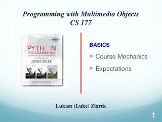 Programming with Multimedia Objects CS 177