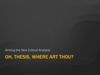 Oh, Thesis, where art thou?