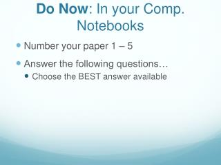 Do Now : In your Comp. Notebooks