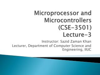Microprocessor and Microcontrollers         ( CSE-3501 ) Lecture-3