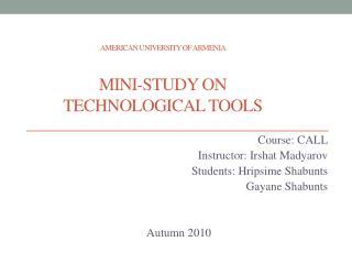 American University of Armenia Mini-study on  Technological Tools