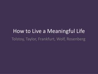 How to Live a Meaningful Life