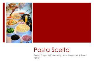 Pasta  Scelta