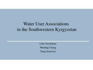 Water User Associations  in the  Southwestern  Kyrgyzstan