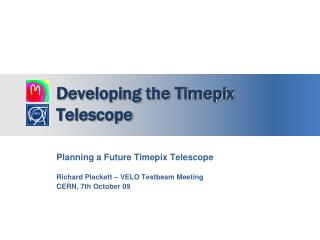 Developing the Timepix Telescope
