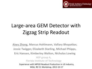 Large-area GEM Detector with Zigzag Strip Readout