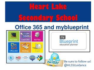 Heart Lake  Secondary School Office 365 and  myblueprint