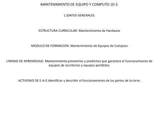 MANTENIMIENTO DE EQUIPO Y COMPUTO 10-3.