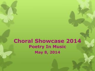 Choral Showcase  2014 Poetry In Music