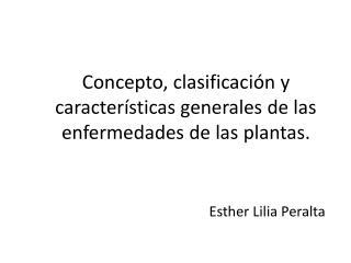 Concepto, clasificación y características generales de las enfermedades de las  plantas.