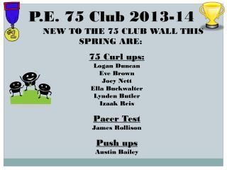 P.E. 75 Club 2013-14