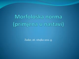 Morfološka norma  (primjena u nastavi)