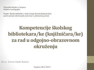 Kompetencije školskog bibliotekara/ke (knjižničara/ke) za rad u odgojno-obrazovnom okruženju