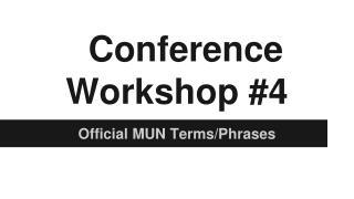 Conference Workshop #4