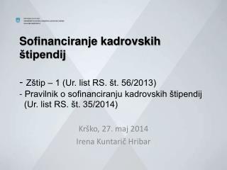 Krško, 27. maj 2014 Irena Kuntarič Hribar