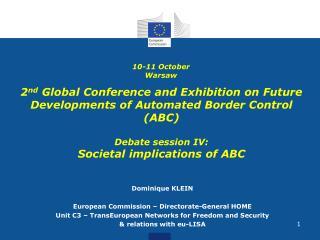 Dominique KLEIN European  Commission – Directorate-General HOME
