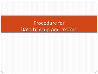 Procedure for  Data backup and restore