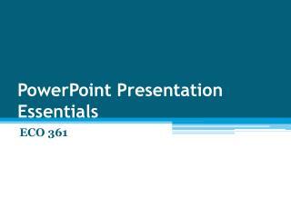 PowerPoint Presentation Essentials