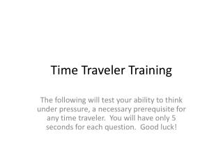 Time Traveler Training
