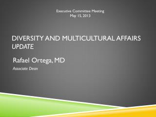 Diversity and Multicultural Affairs Update
