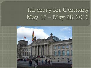 Itinerary for Germany May 17 – May 28, 2010