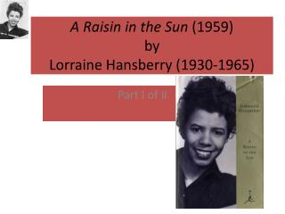 A Raisin in the Sun  (1959) by Lorraine Hansberry (1930-1965)