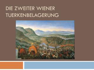 Die  Zweiter  Wiener  Tuerkenbelagerung