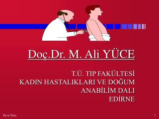 Do .Dr. M. Ali Y CE  T. . TIP FAK LTESI  KADIN HASTALIKLARI VE DOGUM ANABILIM DALI EDIRNE