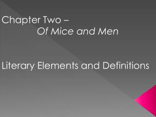 Chapter Two – Of Mice and Men Literary Elements and Definitions