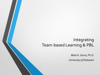 Integrating  Team-based Learning & PBL