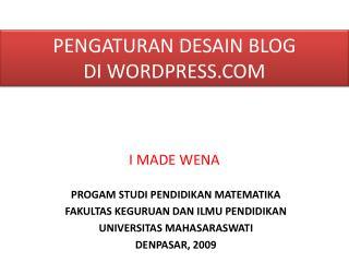 PENGATURAN DESAIN BLOG  DI WORDPRESS.COM