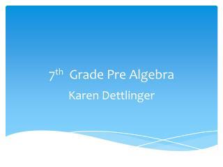 7 th   Grade Pre Algebra