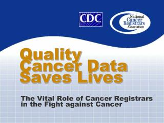 Quality  Cancer Data Saves Lives