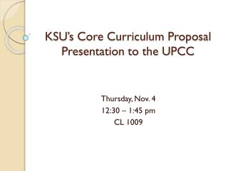 KSU's Core Curriculum Proposal Presentation to the UPCC