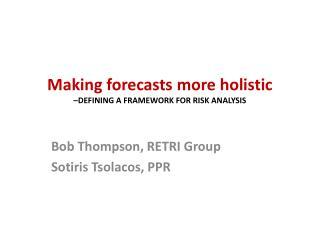 Making forecasts more holistic  – defining a framework for risk analysis