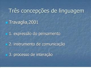 Tr s concep  es de linguagem