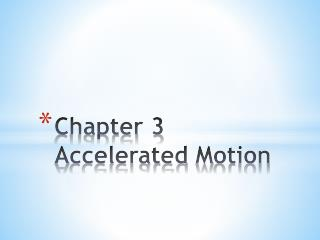 Chapter 3 A ccelerated  M otion