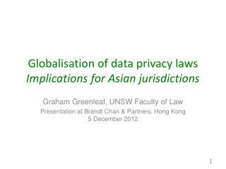 Globalisation  of data privacy  laws Implications  for  Asian jurisdictions