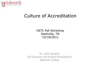 Culture of Accreditation DETC Fall Workshop Nashville, TN 10/18/2011
