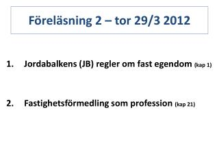 F�rel�sning 2 �  tor  29/3 2012