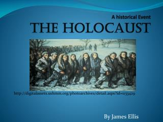 A historical Event The HOLOCAUST