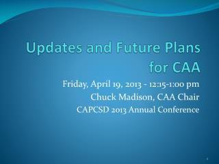 Updates  and Future Plans for CAA
