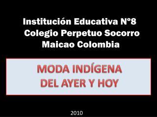 Institución Educativa Nº8  Colegio Perpetuo Socorro Maicao C olombia