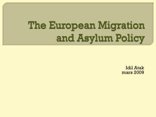 The European Migration and Asylum Policy