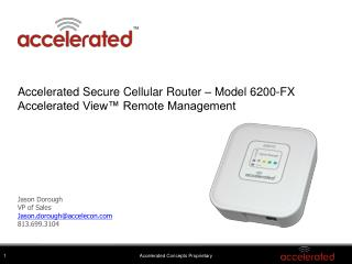 Accelerated Secure Cellular Router � Model 6200-FX Accelerated View� Remote Management