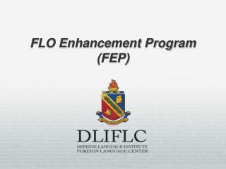 FLO Enhancement Program (FEP)