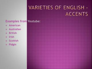Varieties of  English - accents